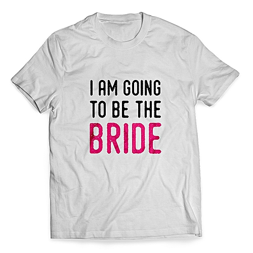 I Am Going To Be The Bride Print Short Sleeve T-Shirt - White